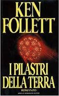 I pilastri della Terra - Ken Follett