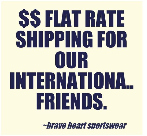 Flat rate shipping for our international friends.