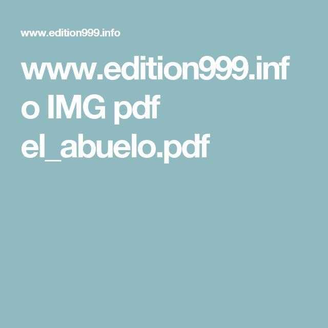 www.edition999.info IMG pdf el_abuelo.pdf