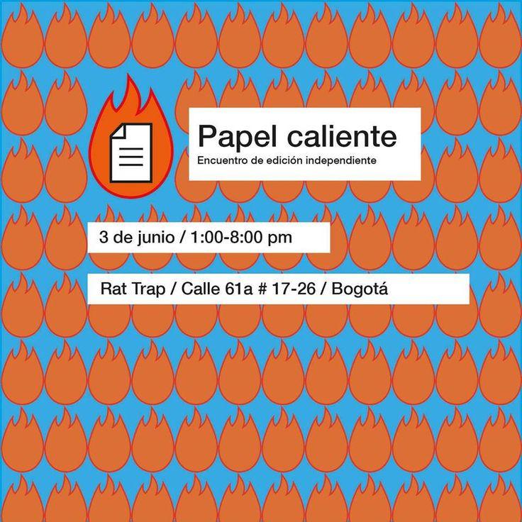 https://flic.kr/p/U7uzcX | Papel Caliente, este sábado 3 de junio, Bogotá. | Este sábado 3 de junio juntos Catalina Rapiña y emma nora noreña en Feria Papel Caliente, encuentro de edición independiente en Rat Trap, invitad@s tod@s:  www.facebook.com/events/130060967553486/  ¿Le gustan los fanzines? ¿Le gusta la edición independiente? Papel caliente es una propuesta que busca reunir a los diferentes productores de fanzines y editores de pequeño y mediano presupuesto de Bogotá y el país que…