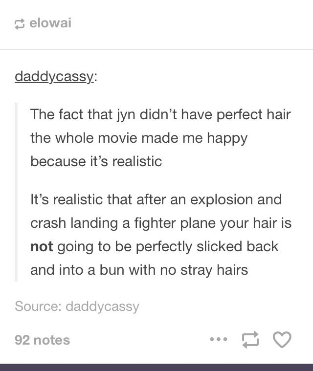 Yeah and her hair is cut similar to mine and I often wear my hair in a bun like that but my layers fall out when I do anything that requires a lot of movement so I really liked seeing her hair do that too because it was realistic