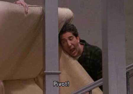 Ross: pivot...Pivot...PIVOT!  Chandler: shut up, Shut Up, SHUT UP!! My fav show of all time!