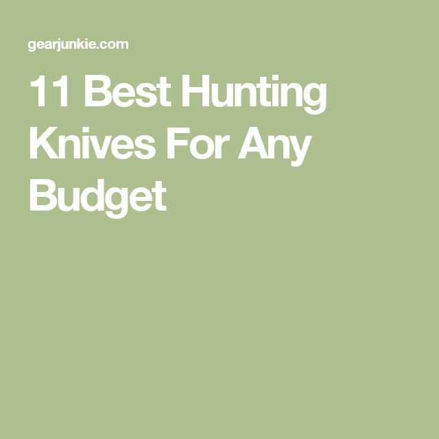 11 Best Hunting Knives For Any Budget