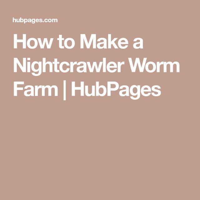 How to Make a Nightcrawler Worm Farm | HubPages