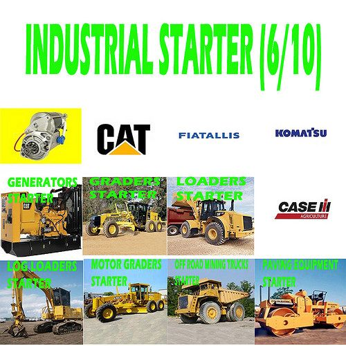 Industrial Starter (6/10) GENERATORS, GRADERS, LOADERS, LOG LOADERS, MOTOR GRADERS, OFF ROAD MINING TRUCKS, PAVING EQUIPMENT STARTER