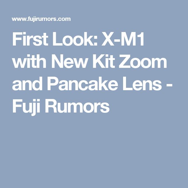 First Look: X-M1 with New Kit Zoom and Pancake Lens - Fuji Rumors