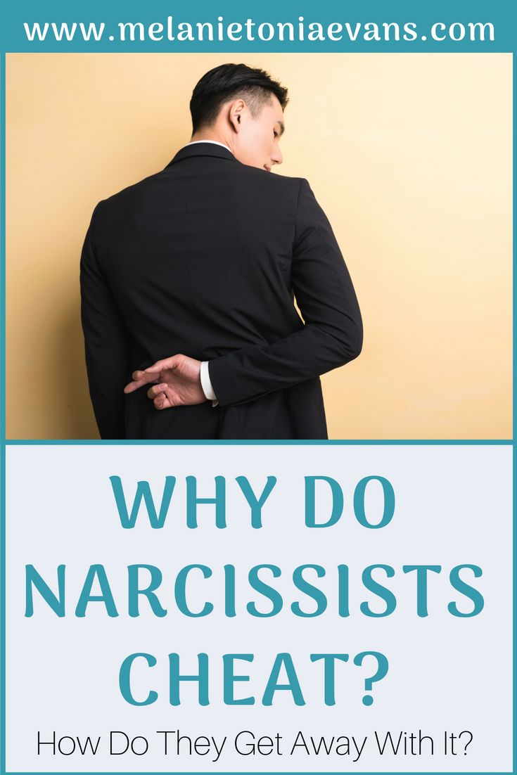 Why Narcissists Cheat And How They Get Away With It