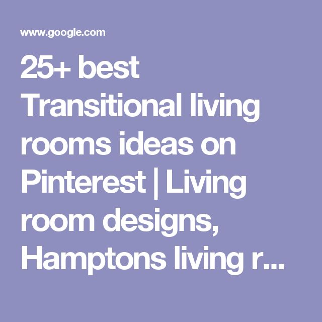 25+ best Transitional living rooms ideas on Pinterest | Living room designs, Hamptons living room and Modern washing room furniture