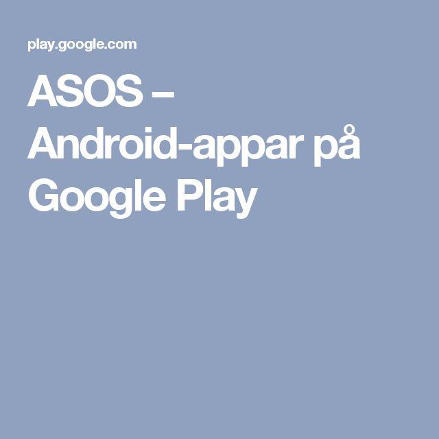 ASOS – Android-appar på Google Play