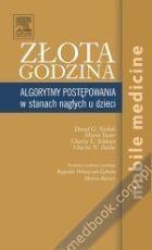 ZŁOTA GODZINA - algorytmy postępowania w stanach nagłych u dzieci David G. Nichols, Myron Yaster, Charles Schleien, Charles N. Paidas 978-83-7609-822-7