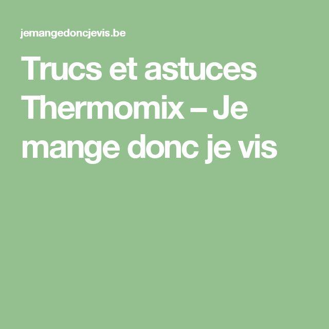 Trucs et astuces Thermomix – Je mange donc je vis
