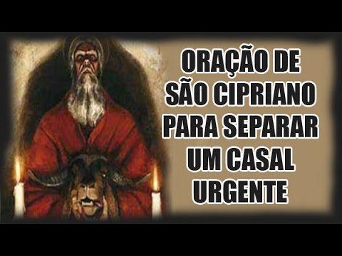 ORAÇÃO DE SÃO CIPRIANO PARA SEPARAR UM CASAL URGENTE