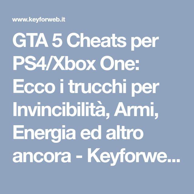 GTA 5 Cheats per PS4/Xbox One: Ecco i trucchi per Invincibilità, Armi, Energia ed altro ancora - Keyforweb.it