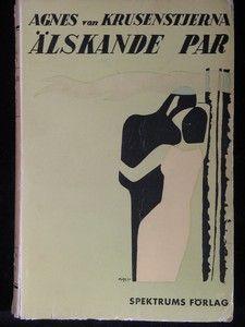 VON KRUSENSJIERNA, AGNES: ÄLSKANDE PAR. (FRÖKNARNA VON PAHLEN V) Spectrum 1935,