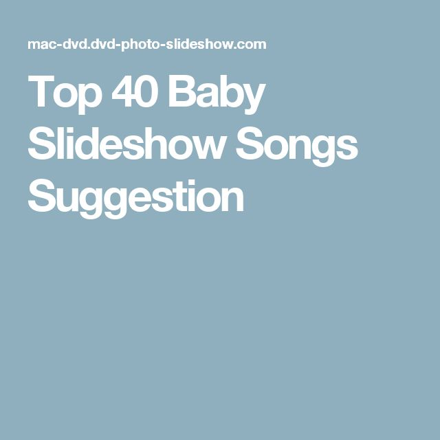 A List Of Top 40 Baby Slideshow Songs Choose The Best As Your Background Music