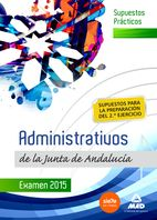 Supuestos Prácticos de Administrativos de la Junta de Andalucía. Preparación del 2º ejercicio. 4 Manual de Supuestos Prácticos del Cuerpo de Administrativos de la Junta de Andalucía (C1.1000) ajustado al programa publicado en el BOJA Núm. 248, de 20 de diciembre de 2013, que viene a completar la colección de esta categoría. Este manual está destinado a la preparación del 2º ejercicio de la oposición que consistirá en la resolución...