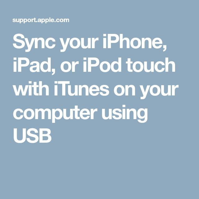 Sync your iPhone, iPad, or iPod touch with iTunes on your computer using USB