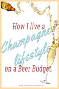 How I live a champagne lifestyle on a beer budget.