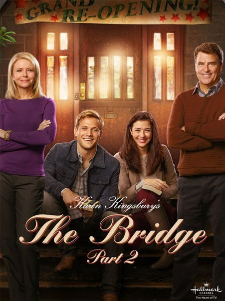 "Christmas in March! ""Karen Kingsbury's The Bridge"" Part 2 to Premiere on Hallmark Movies & Mysteries & the Hallmark Channel! March 20, 2016"