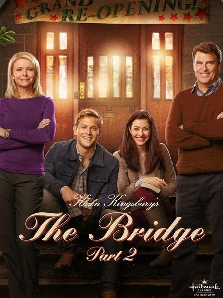 "Christmas in March! ""Karen Kingsbury's The Bridge"" Part 2 to Premiere on Hallmark Movies & Mysteries & the Hallmark Channel! March 20, 2016"