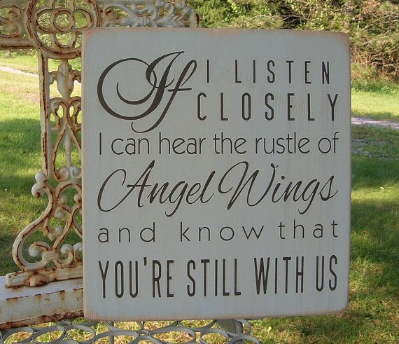Inspirational Wood Sign If I Listen Closely I Can Hear Angel Wings. $30.00, via Etsy.