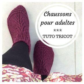 Tuto Chaussons tricot adultes Des chaussons faciles à tricoter Knitting  http://tricocotier.com