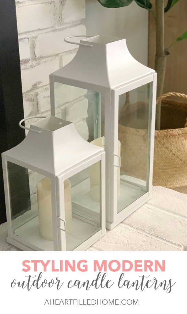 Styling Modern Outdoor Candle Lanterns Outdoor Candle Lanterns Outdoor Candles Lantern Decor Living