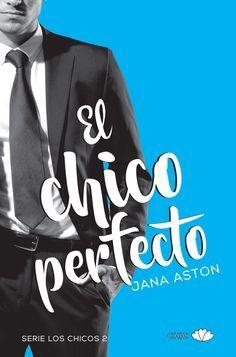 P R O M E S A S   D E   A M O R: Reseña   El chico perfecto, Jana Aston