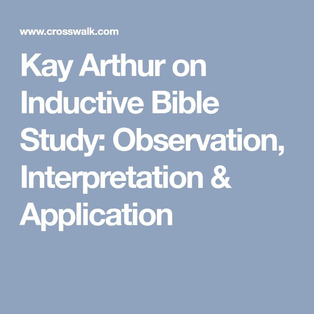 Kay Arthur on Inductive Bible Study: Observation, Interpretation & Application