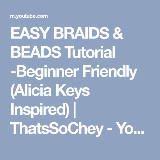 EASY BRAIDS & BEADS Tutorial -Beginner Friendly (Alicia Keys Inspired) | ThatsSoChey - YouTube