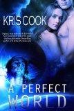 bazilbooks A Perfect World: An Erotic Science Fiction Short Story - http://books.bazilbooks.com/bazilbooks-a-perfect-world-an-erotic-science-fiction-short-story/