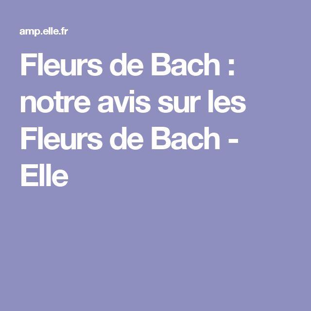 Fleurs de Bach : notre avis sur les Fleurs de Bach - Elle
