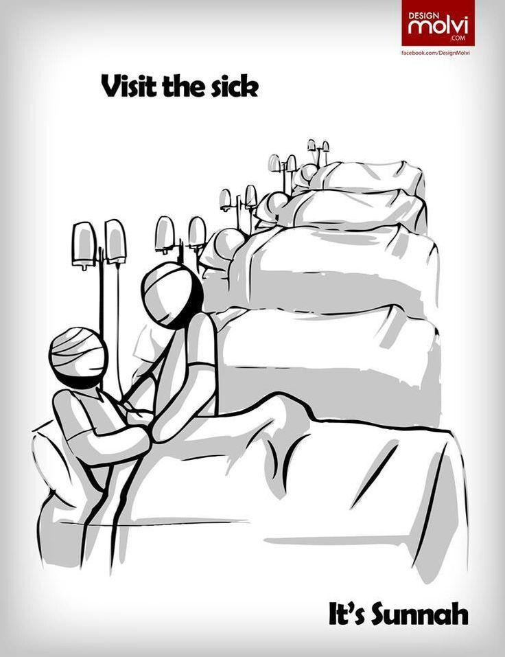 Visit the sick. Its sunnah.
