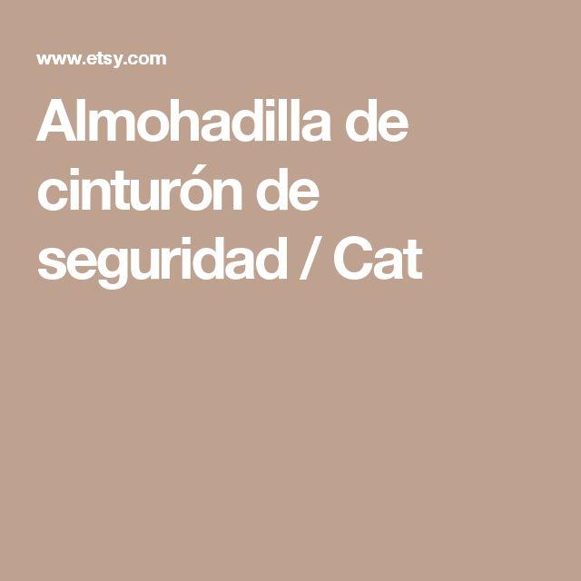 Almohadilla de cinturón de seguridad / Cat