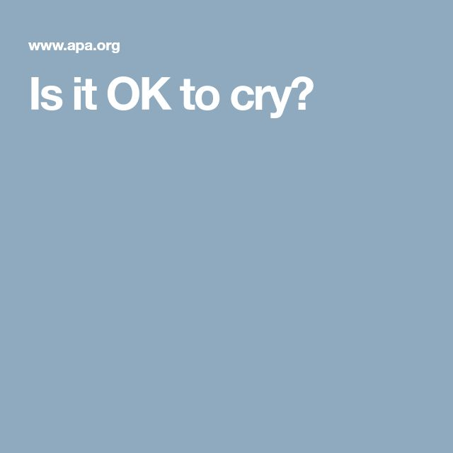 Is it OK to cry?