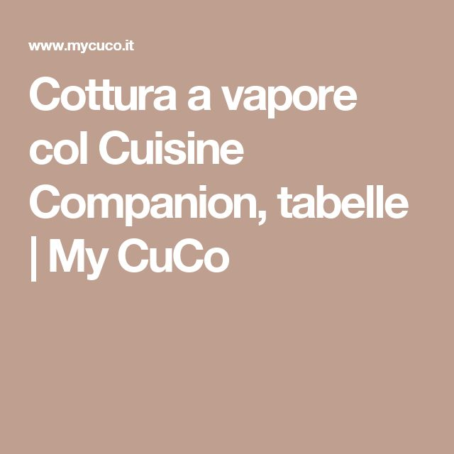 Cottura a vapore col Cuisine Companion, tabelle   My CuCo