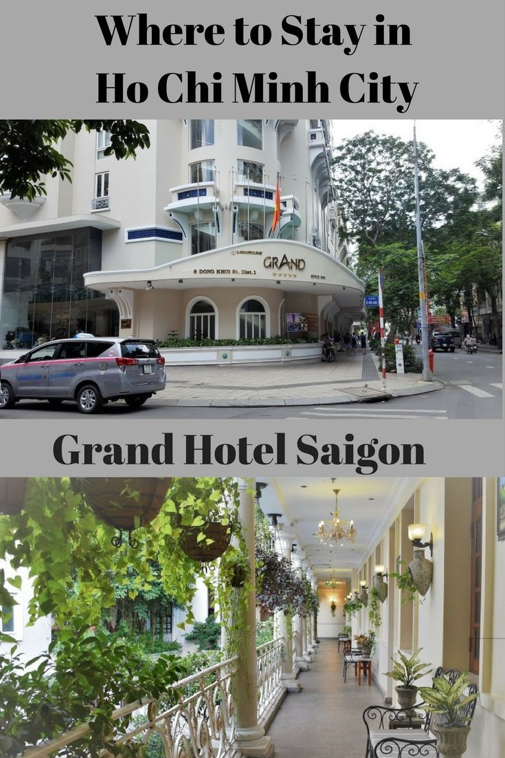 Where to stay in Saigon. The Grand Hotel Saigon in District 1. Best Hotel in Ho Chi Minh City. #saigonhotel #hochminhhotel #vietnamhotels