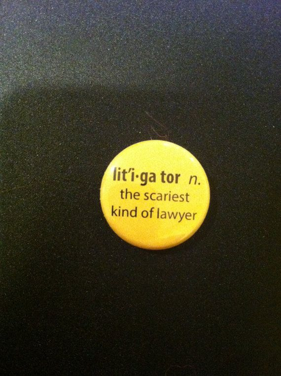 Litigator The Scariest Kind Of Lawyer button or by TheStateLines