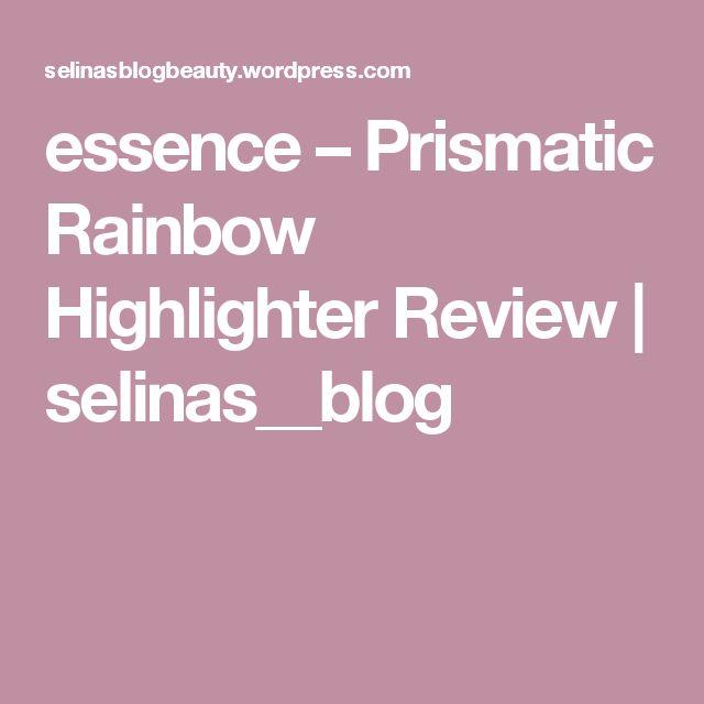 essence – Prismatic Rainbow Highlighter Review | selinas__blog