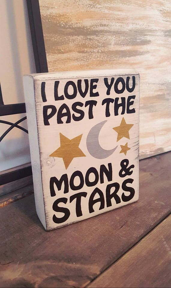 Check out this item in my Etsy shop https://www.etsy.com/ca/listing/537486007/i-love-you-past-the-moon-and-stars-home