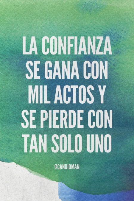 """""""La #Confianza se gana con mil actos y se pierde con tan solo uno"""". #Citas #Frases @candidman"""