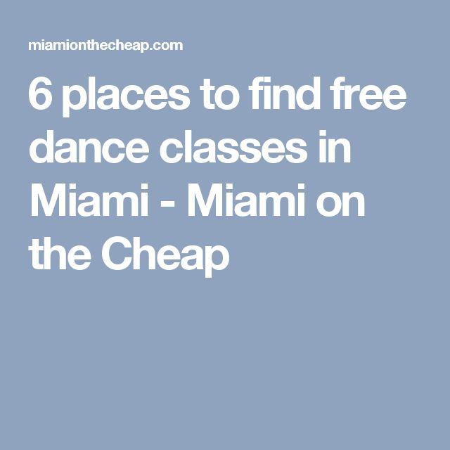 6 places to find free dance classes in Miami - Miami on the Cheap