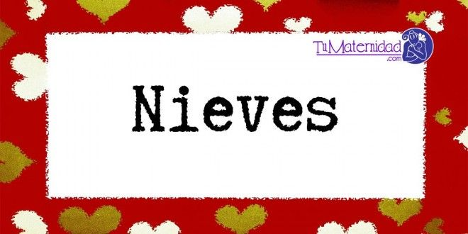 Conoce el significado del nombre Nieves #NombresDeBebes #NombresParaBebes #nombresdebebe - http://www.tumaternidad.com/nombres-de-nina/nieves/