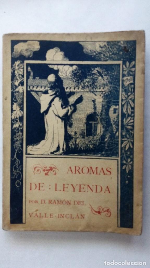 AROMAS DE LEYENDA POR D. RAMON DEL VALLE-INCLAN, AÑO 1907, PRIMERA EDICION, EDITOR VILLAVICENCIO - Foto 1