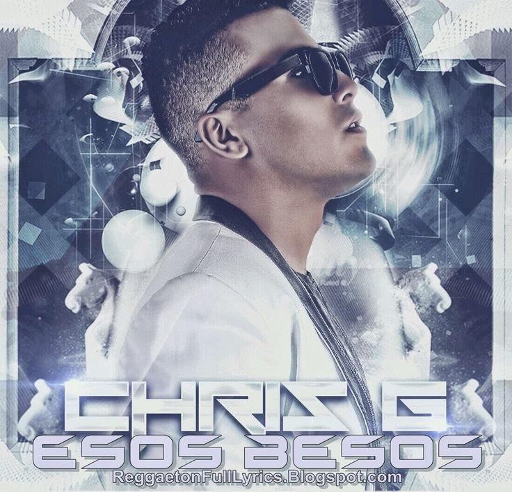 NEW - MP3'S - VIDEOS: Esos Besos - Chis G