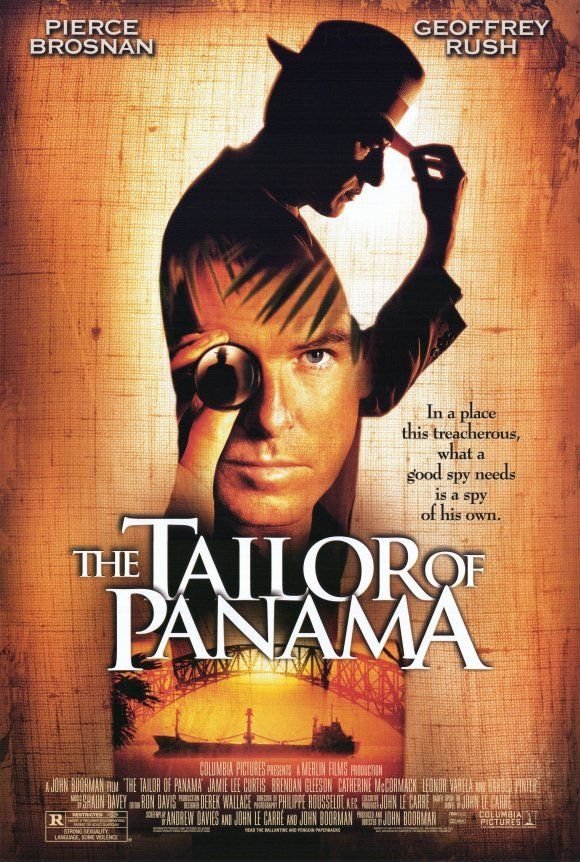 The Tailor of Panama (2001) - Collaborating with John Le Carré, Boorman adapted his novel and stayed faithful to its iconoclastic spirit. After Beyond Rangoon and The General and before Country of My Skull, the film is part of a political tetralogy, and presents itself as a cruel satire of a general paranoia without forsaking the complexity of its main character. Facing Geoffrey Rush, Pierce Brosnan relishes his part as an anti-James Bond. An enthralling divertimento.
