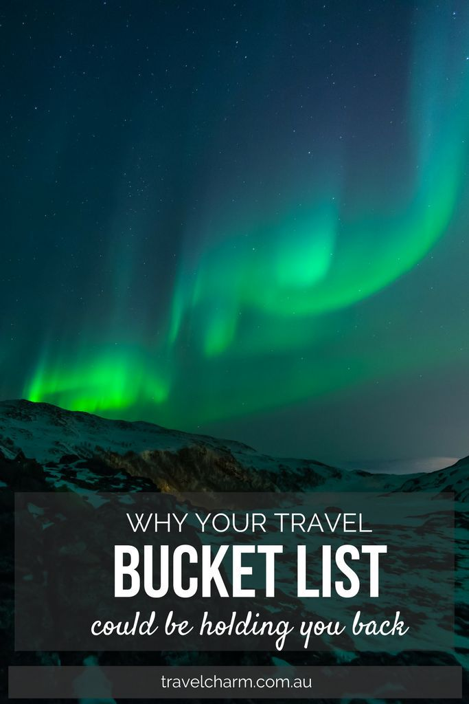 It's great to have a bucket list, something to work towards. But could it be holding you back?