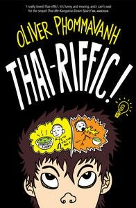 Fiction for older readers: Thai-riffic! by Oliver Phommavanh