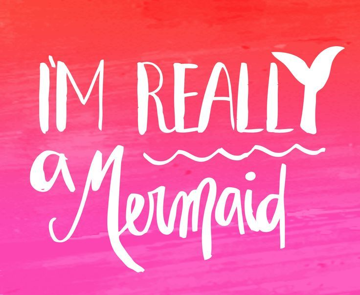 Always be a mermaid!