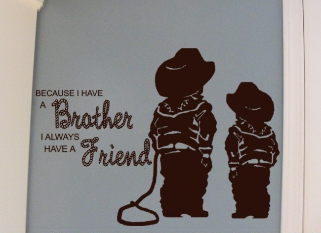 Because I Have a Brother I Always Have a Friend Cowboy Vinyl lettering wall Decal - Wild west country western wall art. Etsy.